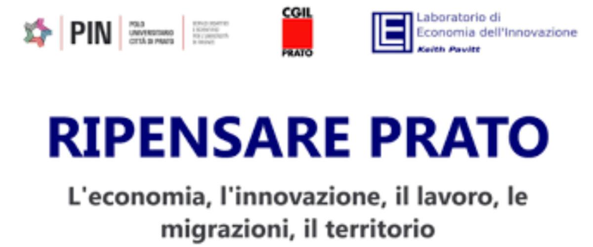 Ripensare Prato – L'economia, l'innovazione, il lavoro, le migrazioni, il territorio.